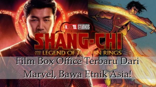 Film Box Office Terbaru Dari Marvel, Bawa Etnik Asia!